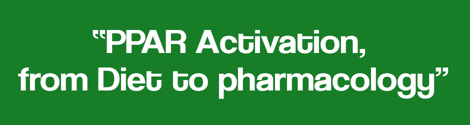 """PPAR Activation, from Diet to pharmacology"""